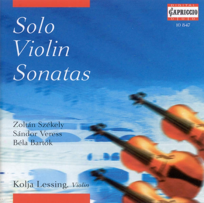 Szekely, Z.: Violin Sonata / Veress, S.: Violin Sonata No. 1 / Bartok, B.: Violin Sonata (lessing)