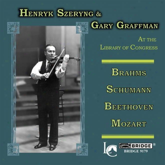 Szeryng, Henryk / Graffman, Gary: Performabces At The Library Of Congress (1970, 1971)