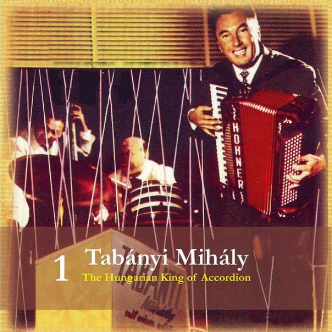 Tabanyi Mihaly / The Hungarian King Of Accordion, Power 1 / Recordings 1955 - 1965