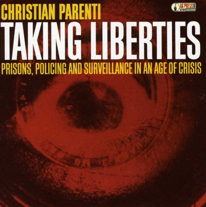 Taking Liberties: Provisions, Policing And Surveillance In An Age Of Crisis