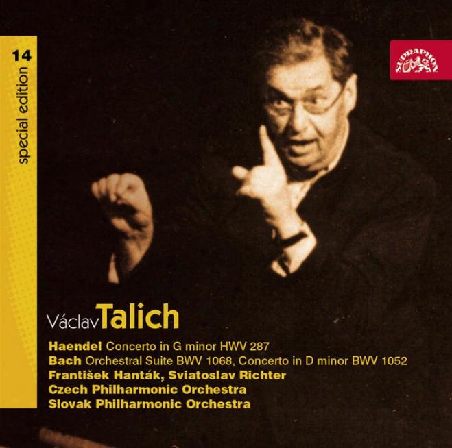 Talich Special Edition 14 Hã¤ndel: Oboe Concerto In G Minor, Bach: Piano Concerto Bwv 1052, Orchestral Suite Bwv 1068 / Richter, Ha