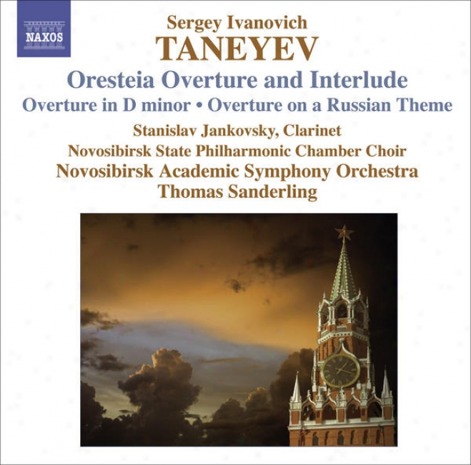 Taneyev, S.i.: Oresteya: Overture And Entr'acte / Overture In D Minor / Overture Ob A Russian Theme (novosibirsk Academic Symphony