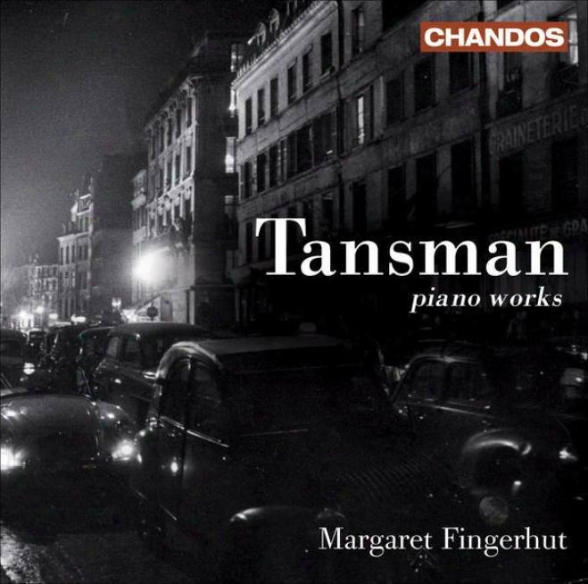 Tansman, A.: Recueil De Mazurkas / Sonata Rustica / Sonatine No. 3 / 3 Preludes En Forme De Blues / 4 Nocturnes / Album D'amis (fi