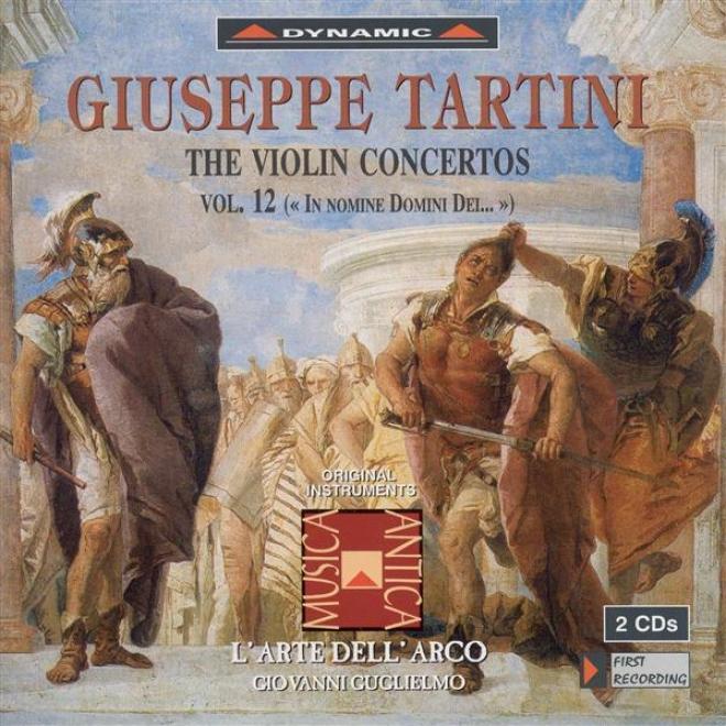 Tartini, G.: Violin Concertos, Vol. 12 (l'arte Dell'arco) - D. 5, 9, 24, 49, 64, 79, 97, 106, 122