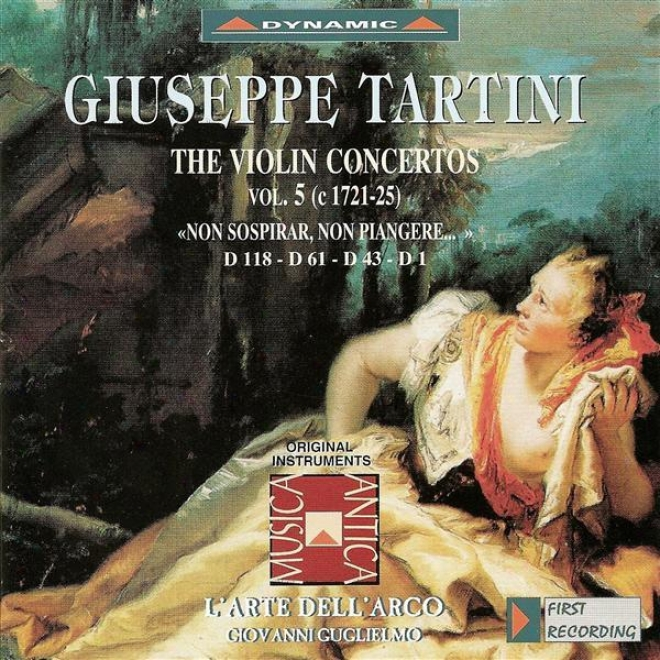 """tartini, G.: Violin Concertos, Vol.  5 (l'arte Dell'arco) - D. 1, 43, 61, 118, """"non Sospirar, Non Piangere�"""