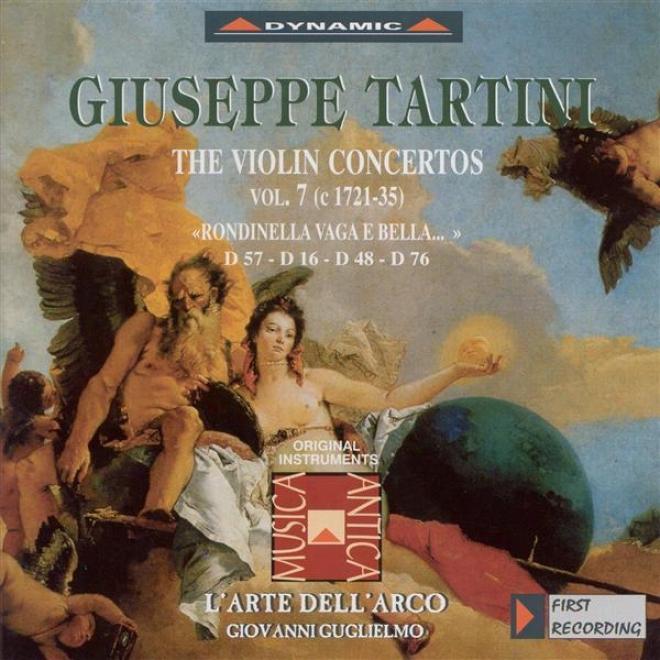 """""""tartini, G.: Violin Concertos, Vol.  7 (l'arte Dell'arco) - D. 16, 48, """"""""rondinella Vaga E Bella"""""""", 57, 76"""""""