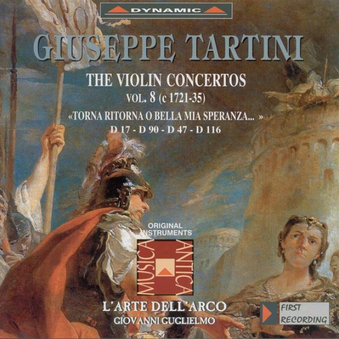 Tartini, G.: Violin Concertos, Voi.  8 (l'arte Dell'arco) - D. 17, 47, 90, 116