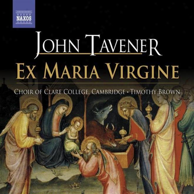 Tavener: Premiere Of Ex Maria Virgine A Christmas Sequence For Satb Ahd Organ By Sirr John Tavener