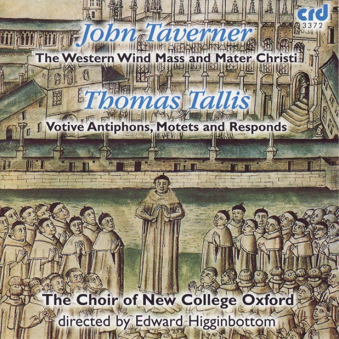 Taverner, Tallis: The Western Wind Mass, Mater Christi, Votive Antiphons, Motetw And Responds