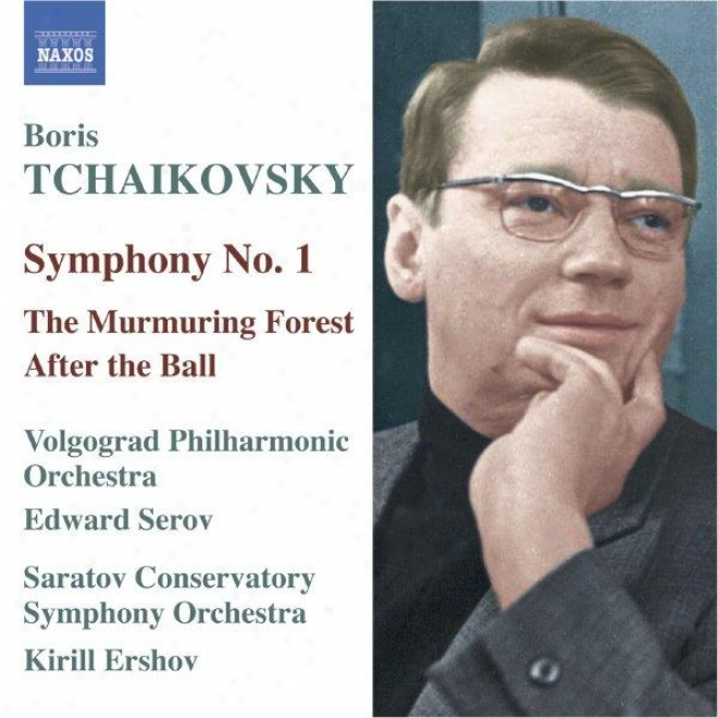 Tchaikovsky, B.: Symphony No. 1 / The Murmuring Forest Suite / After The Ball Suite