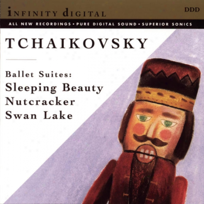 """tchaikovsky: Excerpts From """"swan Lake"""" Suite; The Nutcracker Suite; Suite From """"sleeping Beauty"""
