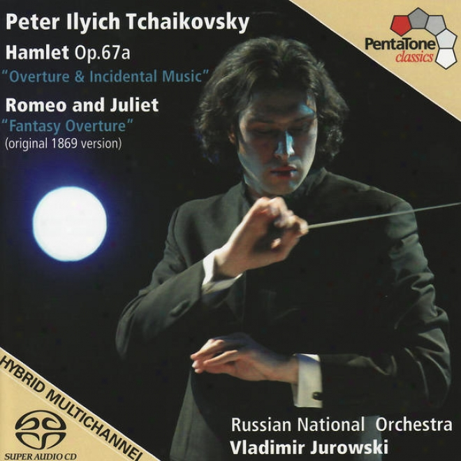 Tchaikovsky, P.: Hamlet / Romeo And Juliet  (russian National Orchestra, V. Jurowski)
