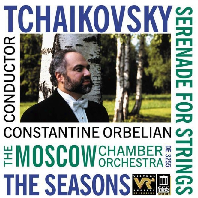 Tchaikovsky, P.: Serenase In C Major / The Seasons (arr. A. Gauk) (moscow Chamber Orchestra, Orbelian)