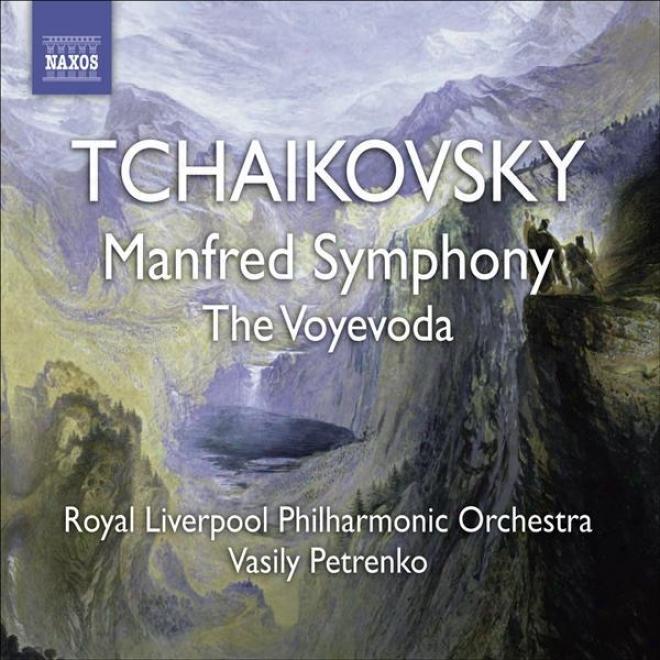 Tchaikovsky, P.i.: Manfred Symphony / Voyevoda (Kingly Liverpool Philharmonuc, Petrenko)