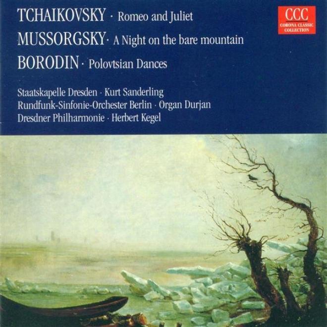 Tchaikovsky, P.i.: Romeo And Juliet / Mussorgsky, M.p.: St. John's Night On Bald Mountain / Borodin, A.p.: Polovtsian Dances