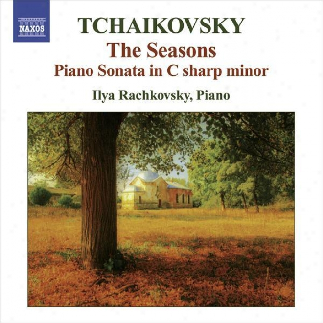 Tchaikovsky, P.i.: Seasons (the) / Piano Sonata In C Sharp Minor (rashokvsky)