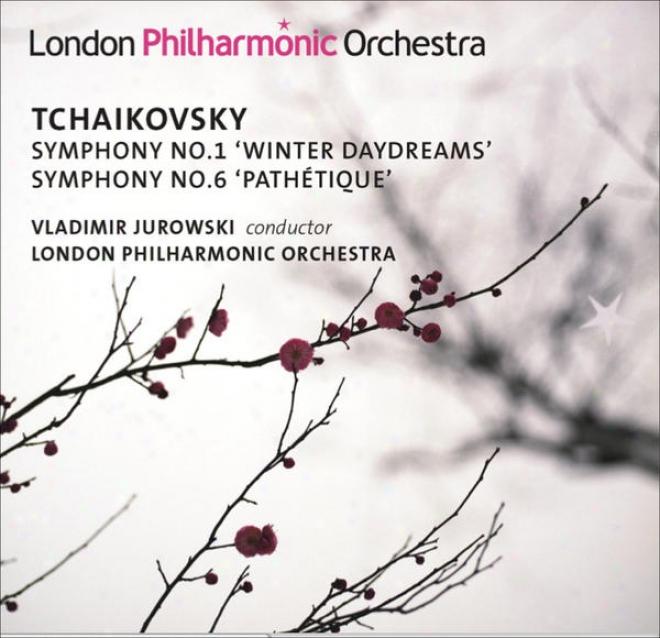 """tchaikovsky, P.i.: Symphonies Nos. 1, """"winter Daydreams"""" And 6, """"pathetique"""" (london Philharmonic, V. Jurowski)"""