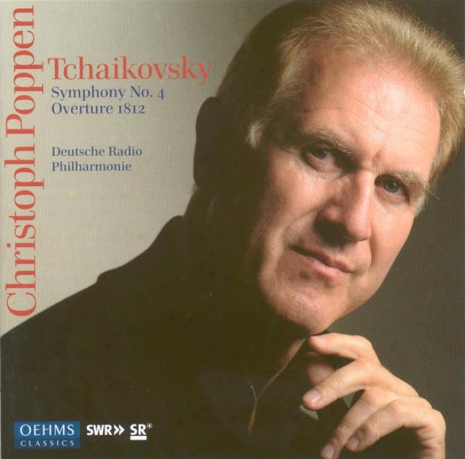 Tchaikovsky, P.i.: Symphony No. 4 / 1812  Festival Overture (german Radio Saarbrucken-kaiserslautern Philharmonic, C. Poppen)