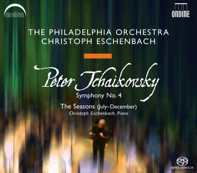 Tchaikovsky, P.i.: Symphony No. 4 / The Seasons (philadelphia Orchestra, Eschenbach)