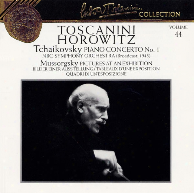Tchaikovsky: Piano Concerto No. 1, Nbc Symphony Orchestra; Mussorgsky: Picutres At An Exhibition