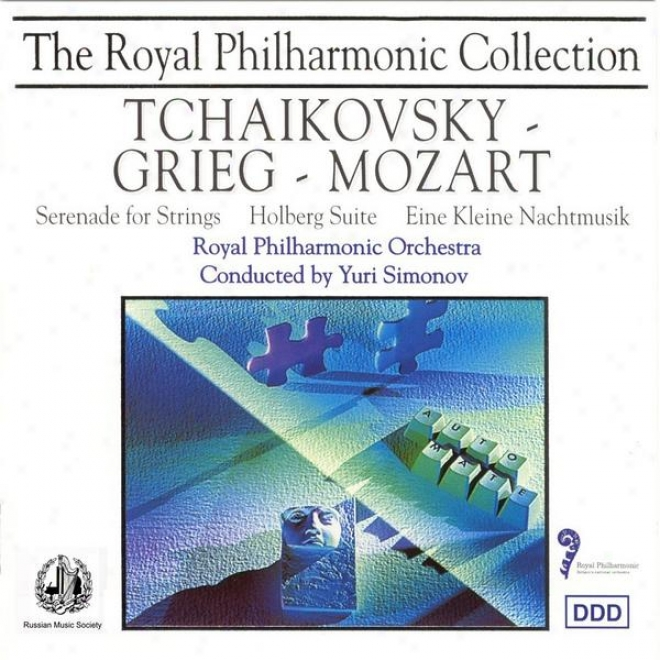 Tchaikovsky - Serenade For Strings; Grieg - Holberg Suite; Mpzart - Eine Kleine Nachtmusik