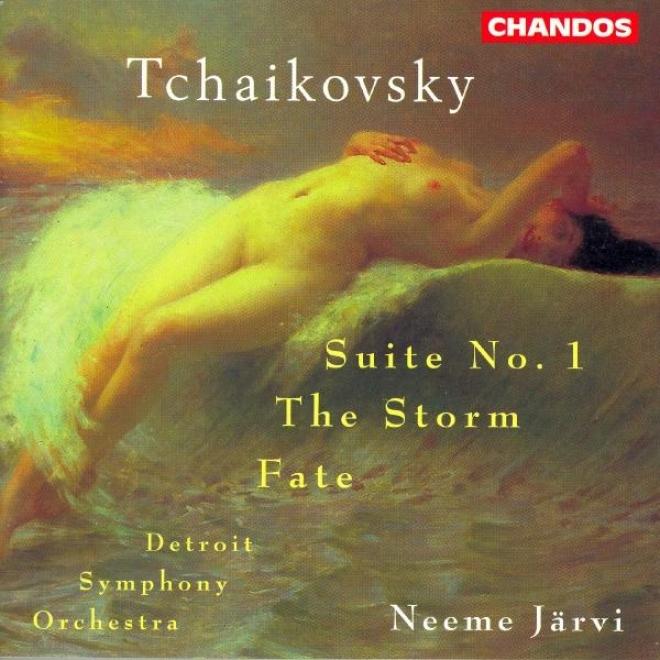 Tchaikovsky: Suite No. 1, Op. 43 / The Storm (groza), Op. 76 / Fate (fatum), Op. 77