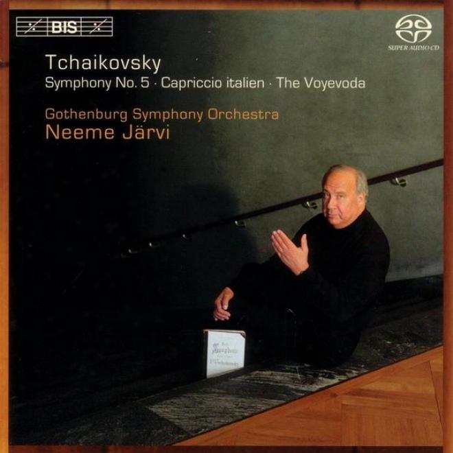 Tchaikovsky: Symphony No. 5 In E Minor / Voyevoda (the), Op. 78 / Caprjccio Italien, Op. 45