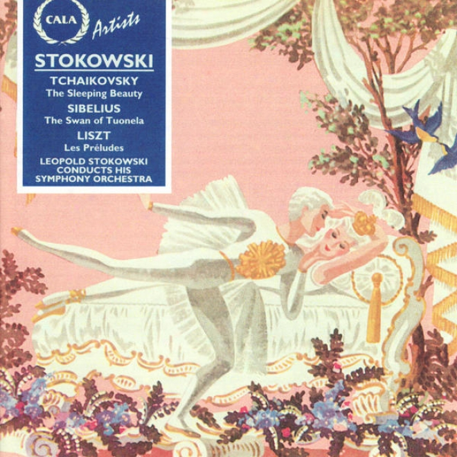 Tchaikovsky: The Sleeping Beauty - Sibelius: The Swan Of Tuonela - Liszt: Les Prã©ludes