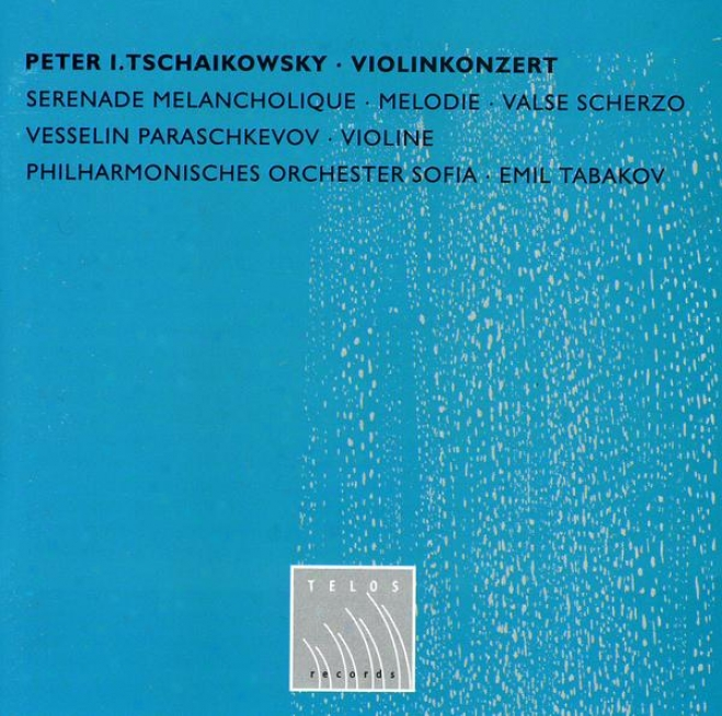 Tchaikovsky: Violin Concerto In D, Op.35; Serenadr Melancholique In B Minor, Op.26; Melodie, Op.42; Valse Scherzo In C.
