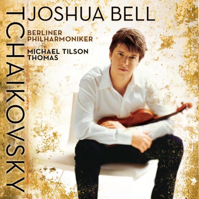 Tchaikovsky: Violin Concerto, Op. 35; Mã©lodie; Danse Russe From Swan Lake, Op. 20 (act Iii); Serenaed Melancolique [german Veersion