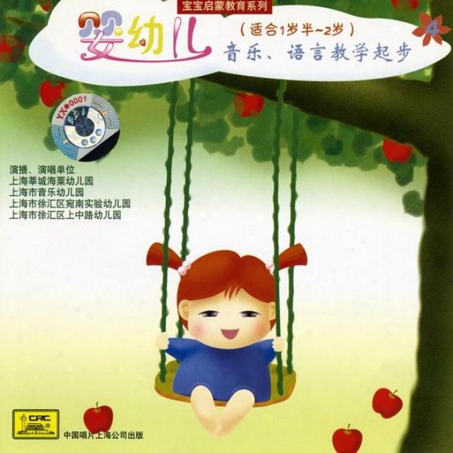 Teaching Music And Language To 1 1/2 - 2 Year Olds (ying You Er Yin Yur Yu Yan Jiao Xue Qi Bu (shi He Yi Sui Ban Zhi Er Sui))