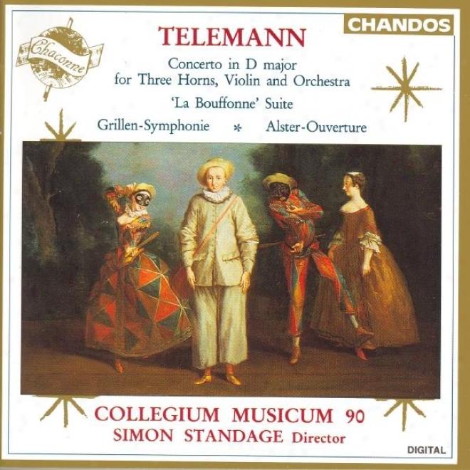 Telemann: Concerto In D Major / La Bouffonne / Grillen-symphonie / Alster Overture