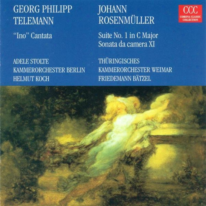 Telemann, G.p.: Ino / Rosenmuller, J.: Studenten-music / Sonate Da Camera No. 11  (koch)