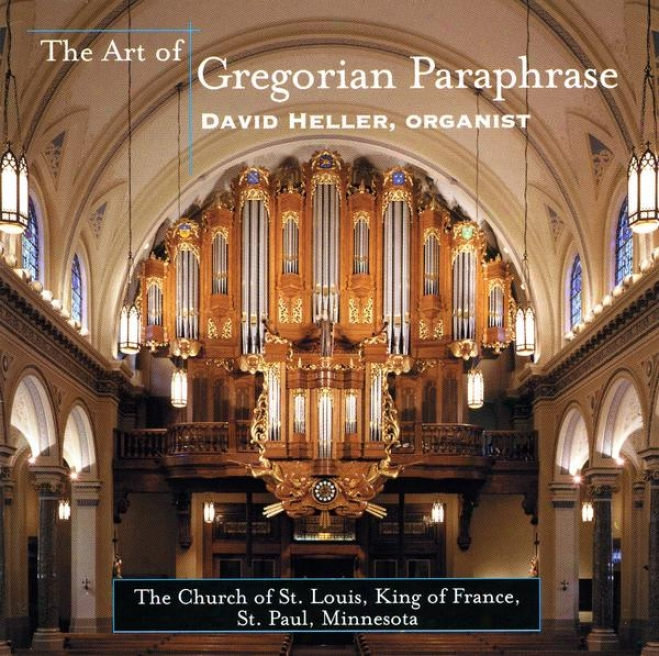 The Art Of Gregorian Explanation: Music Of Langlais, Scheidemann, Bech, Dw Gtigny, Heiller, Simon