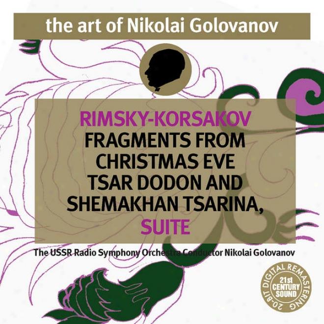 The Art Of Nikolai Golovanov:: Rimsky-korsakov - Christmas Eve, Tsar Dodon And Shemakhan Tsarina Suite
