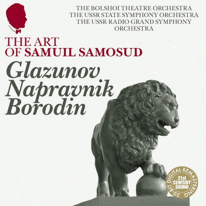 The Art Of Samuil Samosud: Glazunov, Napravnik & Borodin - Orchestral Works