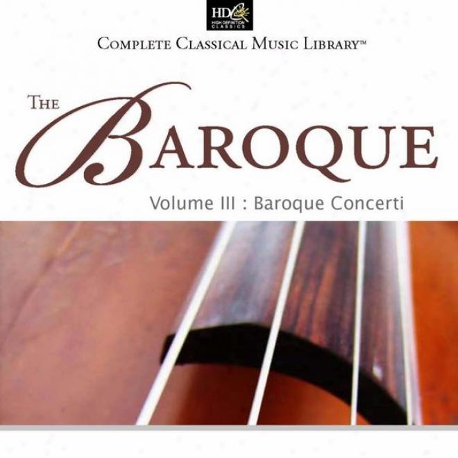 The Baroque: Vol. 3: Baroque Concerti (jean Sebastien Bach - Concerti For Keyboards)