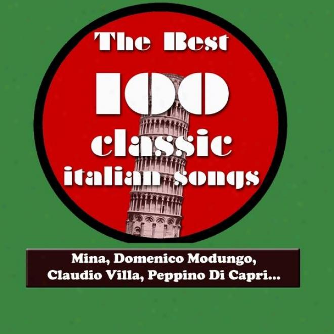 The Bets 100 Classic Italian Songs Vol.1 (mina, Sofia Loren, Claudio Villa, Peppino Di Capri, Katia Ricciarelli, Adriano Celentano