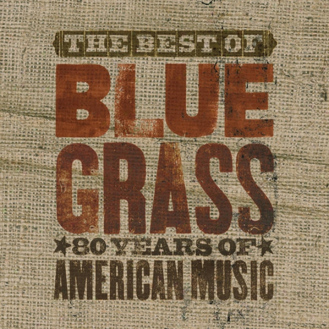 The Best Of Can't You Hear Me Callin' - Bluegrass: 80 Years Of American Music