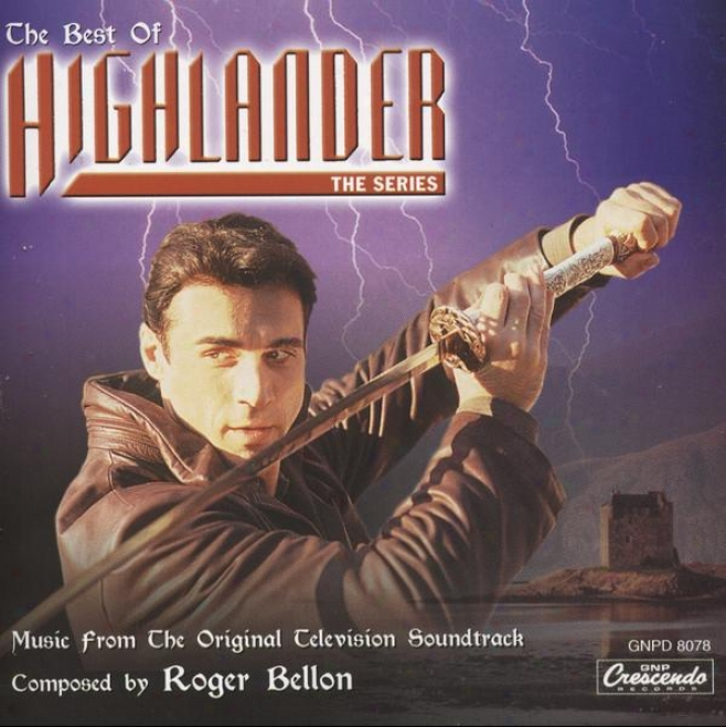 The Best Of Highlander : The Series - Music From The Origina Television Soundtrack
