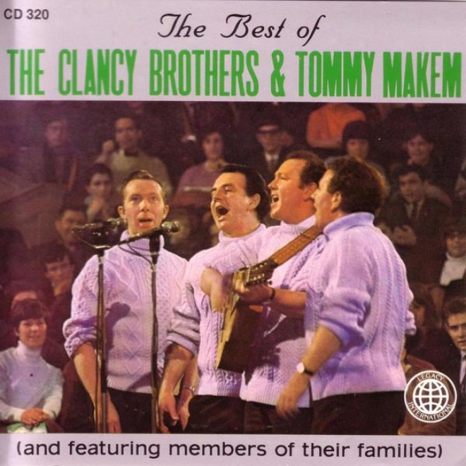 The Best Of The Clancy Brothers& Tommy Makem (and Featuring Members Of Their Families)