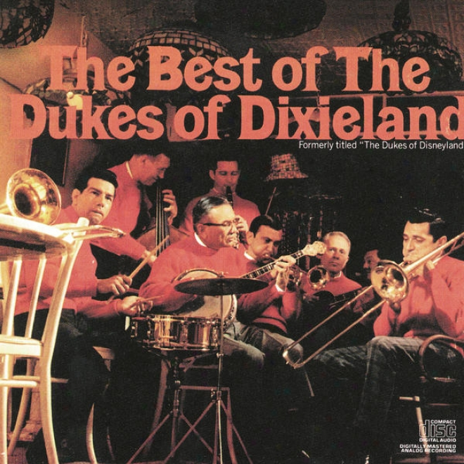 The Best Of The Dukes Of Dixieland (forrmerly Titled : The Dukes Of Disneyland)
