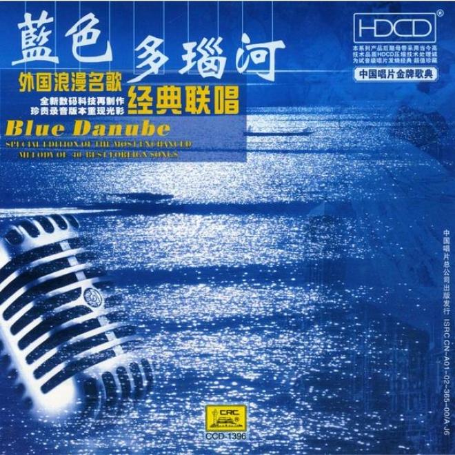 The Azure Danube: Classic Foreign Songs (lan Se Duo Nao He: Wai Guo Lang Man Ming Ge Jing Dian Liqn Chang)