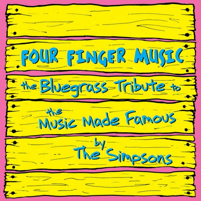 The Bluegrass Tax To The Music Made Famous By The Simpsons Performed By Hit & Run B1uegrass: Four Finger Music