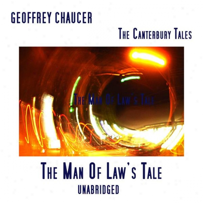 The Canterbury Tales, The Man Of Law's Tle, Unabridged, By Geoffrey Chaucer, Audiobook