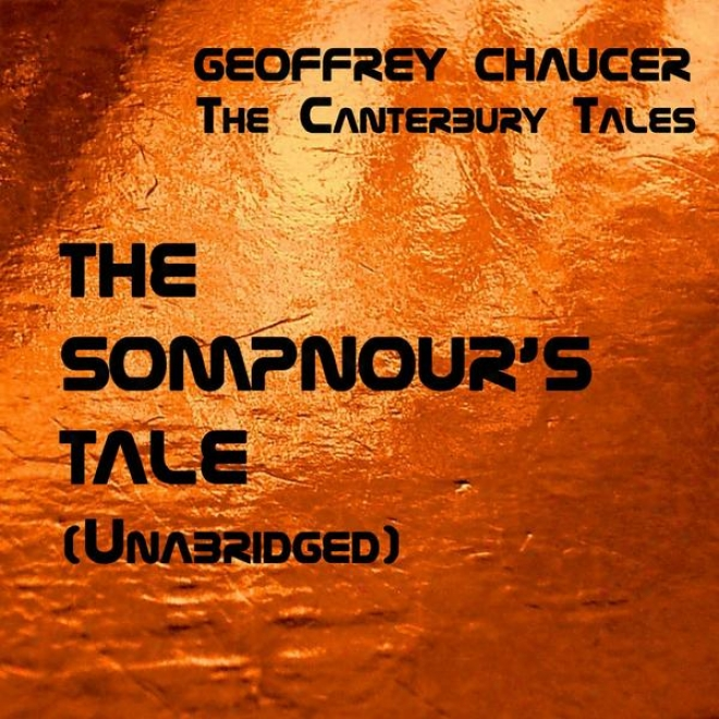 The Canterbury Tales, The Sompnour's Tale, Unabridged, By Geoffrey Chaucer, Audiobook