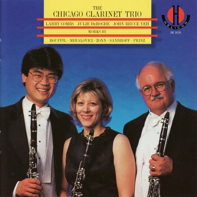 The Chicago Clsrinet Trio Performs Bouffil, Mihalovici, Zonn, Sandroff, & Prinz