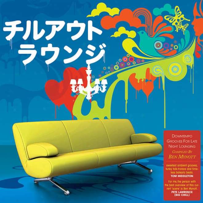 The Chillout Loll 3 - Downtempo Grooves Because Late Nigh Lounging (japanese Translation)