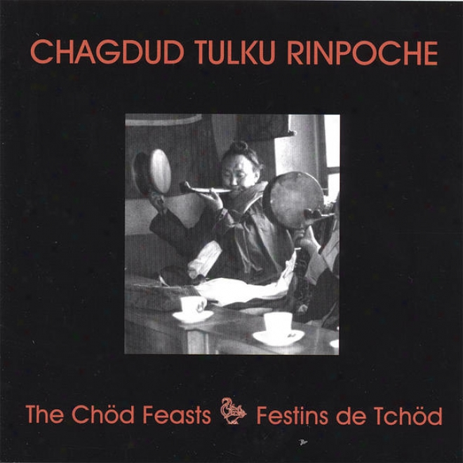 The Chod Feasts: From The Cycl3 Of The Angry Black Dakini, Throma Nagmo, A Treasure Of Dudjom Lingpa