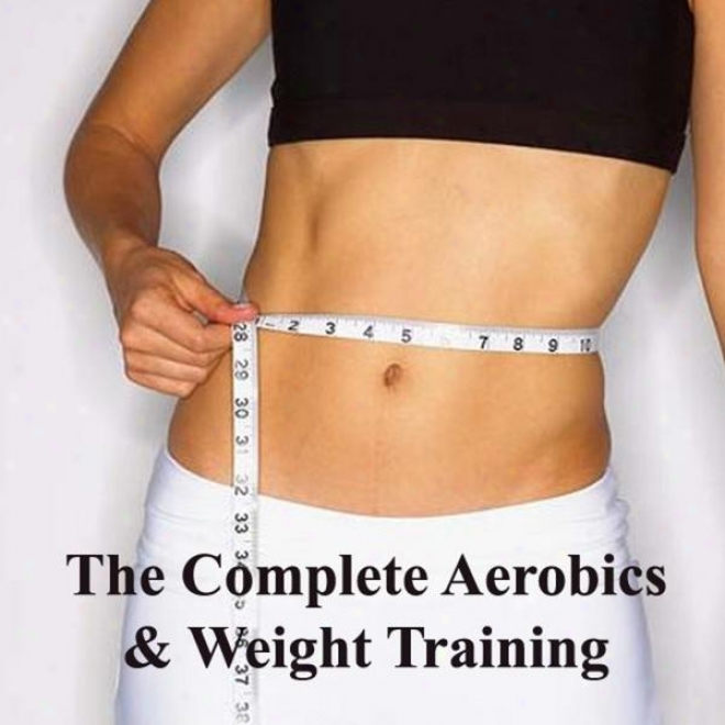 """the Complete Aerobics & Weight Training Megamix (fitness, Cardio & Aerrobic Session) """"even 32 Counts"""